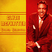 Golden Selection (Remastered) by Clyde McPhatter