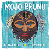 Blues & Others Colored Inventions by Mojo Bruno