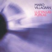Luz en las Pupilas de Mario Villagrán