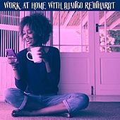 Work at Home With Django Reinhardt by Django Reinhardt