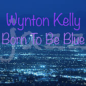 Born To Be Blue de Wynton Kelly