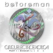 Cirquelectroexotica, Pt. I : Smokeclouds de Before Man