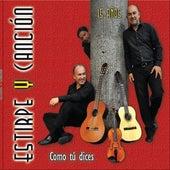 Estirpe y Canción. Como Tu Dices. 15 Años de Carlos Arturo Marin Estirpe y Canción