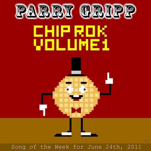 Chip Rok Volume 1 by Parry Gripp
