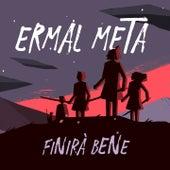 Finirà bene by Ermal Meta
