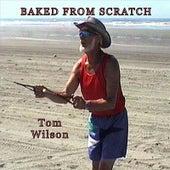 Baked From Scratch von Tom Wilson