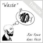 Waste de Kev Rowe