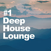 #1 Deep House Lounge de Deep House Lounge