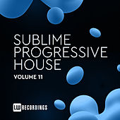 Sublime Progressive House, Vol. 11 by Various Artists