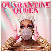 Quarantine Queen by Todrick Hall