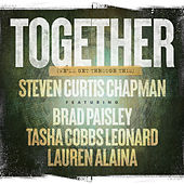 Together (We'll Get Through This) von Steven Curtis Chapman