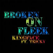 Broken on fleek de Kingface