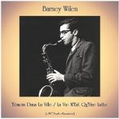Témoin Dans La Ville / La Vie N'Est Qu'Une Lutte (All Tracks Remastered) de Barney Wilen