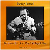 Be Deedle Dee Do / Midnight Sun (All Tracks Remastered) by Barney Kessel