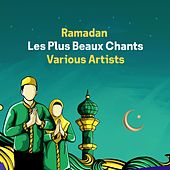Ramadan Les Plus Beaux Chants (Ramadan Songs) by Various Artists