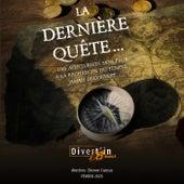 La dernière quête (Des aventuriers sans peur à la recherche du temple jamais découvert) by Divert'in Brass