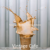 Tenor Sax Jazz for Working at Home by Vintage Cafe