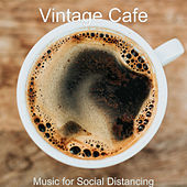 Music for Social Distancing by Vintage Cafe