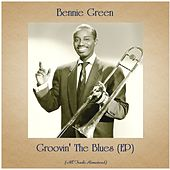 Groovin' The Blues (EP) (All Tracks Remastered) by Bennie Green