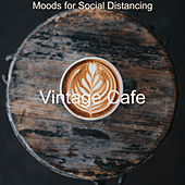 Moods for Social Distancing by Vintage Cafe
