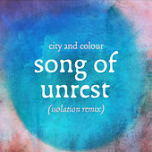 Song of Unrest (Isolation Remix) de City And Colour