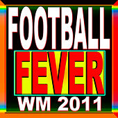 Football Fever WM 2011 von Various Artists