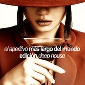 El Aperitivo Más Largo del Mundo (Edición Deep House) von Various Artists