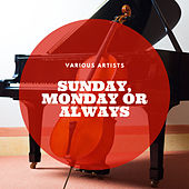 Sunday, Monday or Always de Various Artists