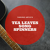 Tea Leaves Song Spinners de Various Artists