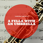 A Fella With an Umbrella by Various Artists