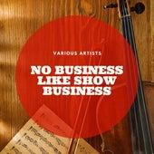 No Business Like Show Business de Various Artists