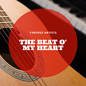 The Beat O' My Heart by Various Artists
