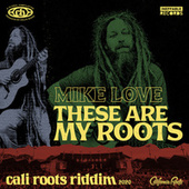 These Are My Roots by Mike Love