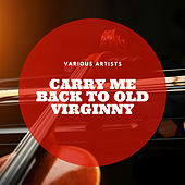 Carry Me Back to Old Virginny by Various Artists