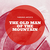 The Old Man of the Mountain by Various Artists