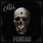 FOHEAD by Tha Chill