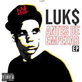 Antes De Empezar - EP de Luk$