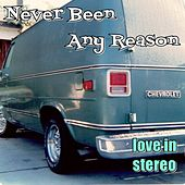 Never Been Any Reason de Love In Stereo