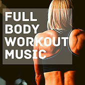 Full Body Workout Music (Home Training Spring Session) de Various Artists