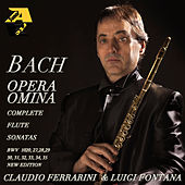 J.S.Bach: Opera Omina, Complete Flute Sonatas BWV 1020, 27, 28, 29, 30, 31, 32, 33, 34, 35 (New Edition) de Claudio Ferrarini