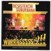 Worrrrssss!!!! by Resistencia Suburbana
