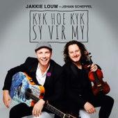 Kyk Hoe Kyk Sy Vir My (feat. Johan Scheppel) de Jakkie Louw