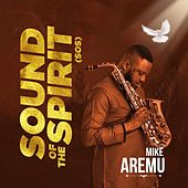 Sound of the Spirit (SOS) by Mike Aremu
