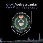Vuelve a cantar XXV aniversario de Tuna de Ingenieros de Sevilla