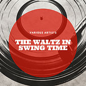 The Waltz In Swing Time by Various Artists