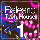Balearic Tech-House, Vol. 1 (Beat, Rhythm & Fashion) de Various Artists