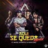 Aqui Se Queda (Remix) by Mario Hart