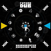 Futuro Dub de BaianaSystem & Buguinha Dub
