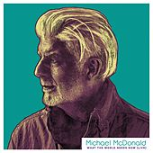What The World Needs Now (Live) by Michael McDonald