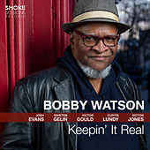 Keepin' It Real by Bobby Watson
